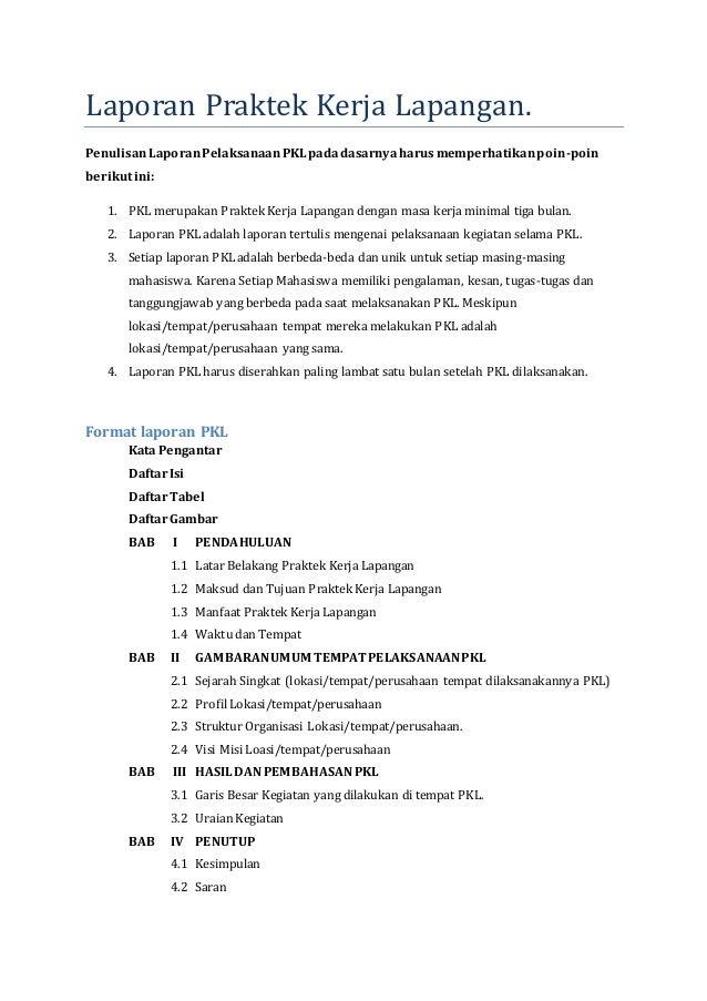 Laporan Praktek Kerja Lapangan. PenulisanLaporanPelaksanaanPKLpadadasarnyaharusmemperhatikanpoin-poin berikutini: 1. PKL m...