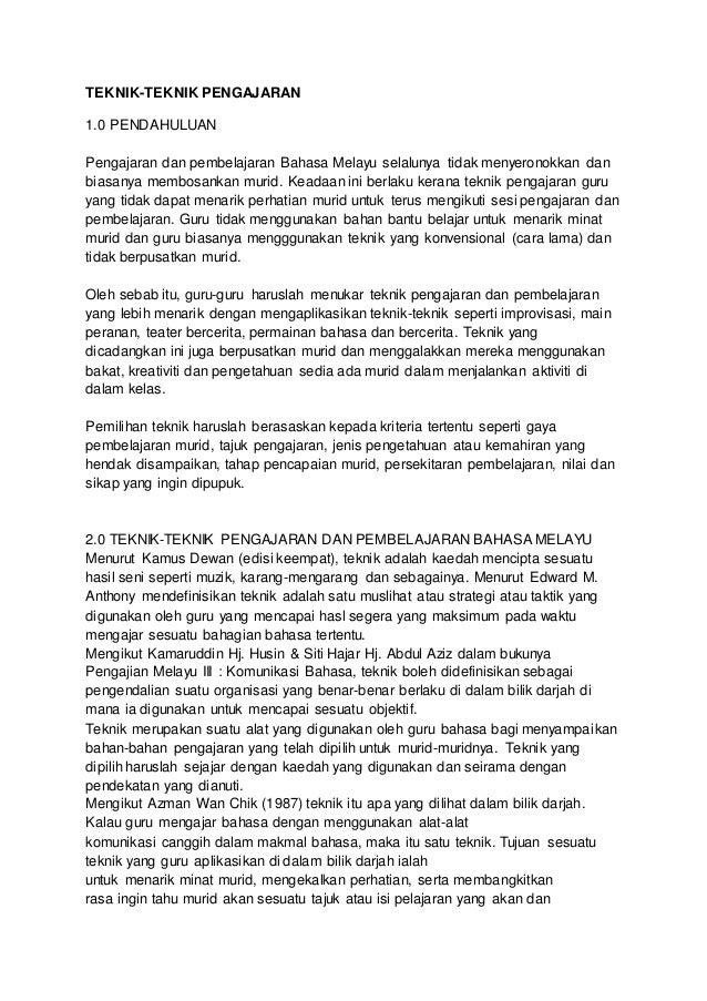 TEKNIK-TEKNIK PENGAJARAN  1.0 PENDAHULUAN  Pengajaran dan pembelajaran Bahasa Melayu selalunya tidak menyeronokkan dan  bi...
