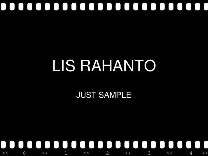 LIS RAHANTO<br />JUST SAMPLE <br />