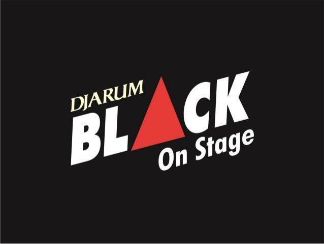 Nama Event Djarum Black On Stage Maksud & Tujuan Event  1.Sebagai wujud terima kasih Djarum Black kepada masyarakat pada u...