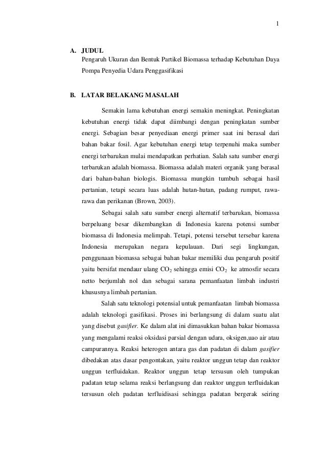 1 A. JUDUL Pengaruh Ukuran dan Bentuk Partikel Biomassa terhadap Kebutuhan Daya Pompa Penyedia Udara Penggasifikasi B. LAT...