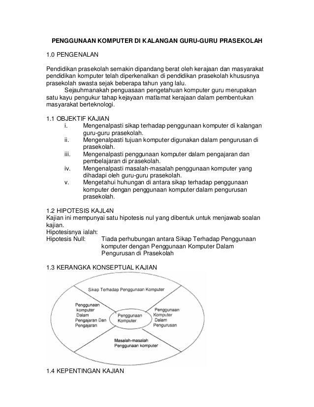PENGGUNAAN KOMPUTER DI KALANGAN GURU-GURU PRASEKOLAH 1.0 PENGENALAN Pendidikan prasekolah semakin dipandang berat oleh ker...