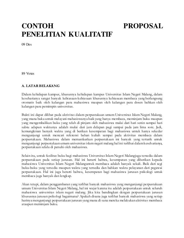 CONTOH PROPOSAL  PENELITIAN KUALITATIF  09 Des  89 Votes  A. LATAR BELAKANG  Dalam kehidupan kampus, khususnya kehidupan k...