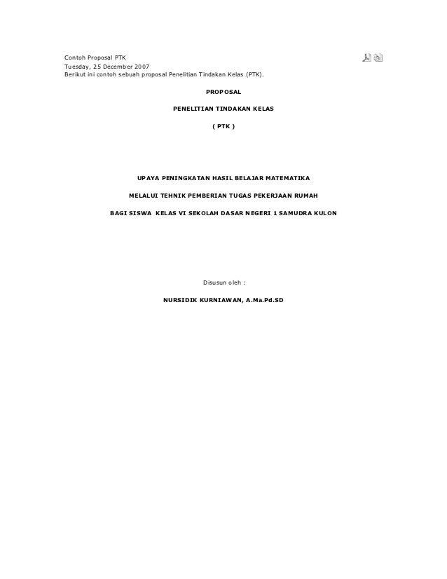 Contoh Proposal PTKTuesday, 25 December 2007Berikut ini contoh sebuah proposal Penelitian Tindakan Kelas (PTK).           ...