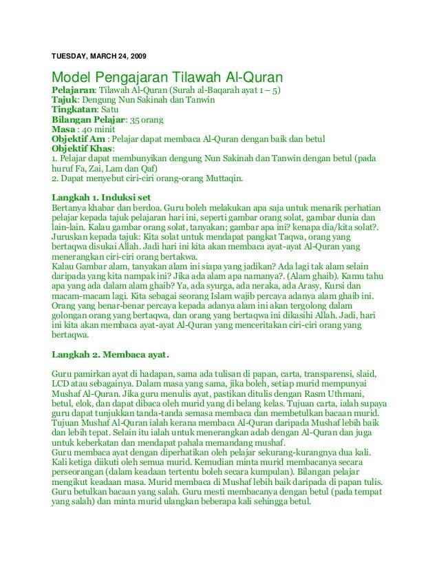 TUESDAY, MARCH 24, 2009Model Pengajaran Tilawah Al-QuranPelajaran: Tilawah Al-Quran (Surah al-Baqarah ayat 1 – 5)Tajuk: De...
