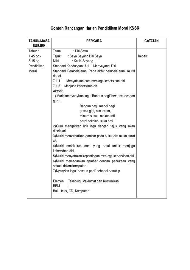 Contoh Rancangan Harian Pendidikan Moral KSSRTAHUN/MASASUBJEKPERKARA CATATANTahun 17.45 pg.-8.15 pg.PendidikanMoralTema : ...