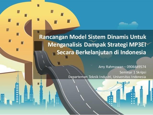 Rancangan  Model  Sistem  Dinamis  Untuk   Menganalisis  Dampak  Strategi  MP3EI   Secara  Berkelanjut...