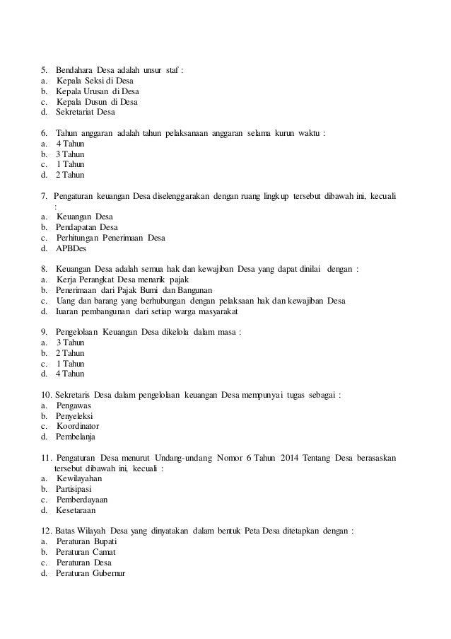 5. Bendahara Desa adalah unsur staf : a. Kepala Seksi di Desa b. Kepala Urusan di Desa c. Kepala Dusun di Desa d. Sekretar...