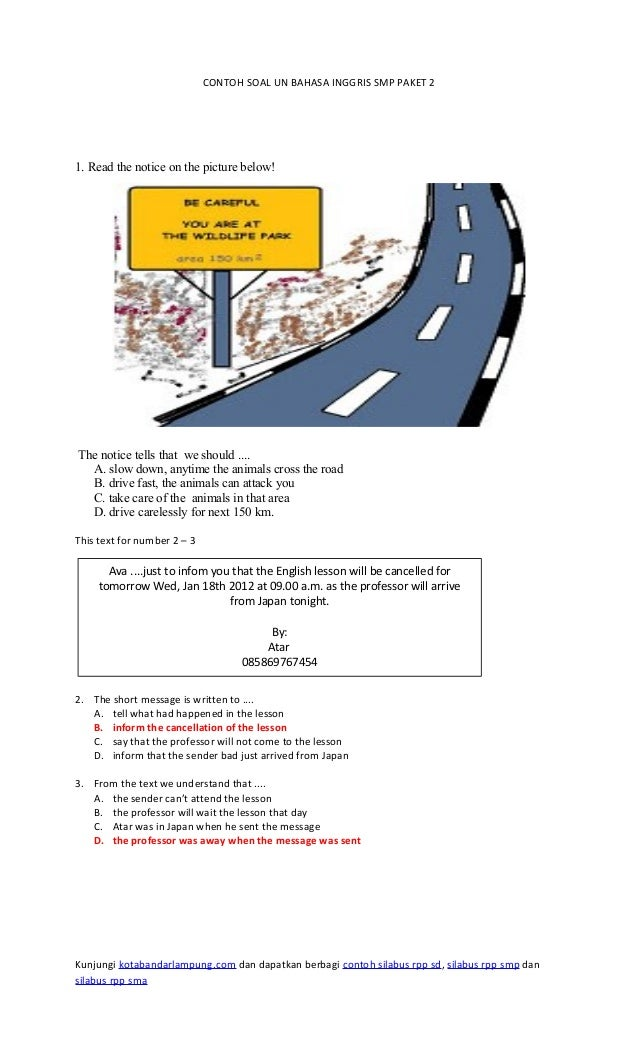 CONTOH SOAL UN BAHASA INGGRIS SMP PAKET 2 1. Read the notice on the picture below! The notice tells that we should .... A....