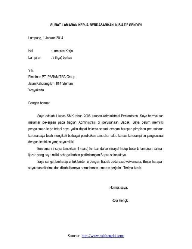 SURAT LAMARAN KERJA BERDASARKAN INISIATIF SENDIRI Lampung, 1 Januari 2014 Hal  : Lamaran Kerja  Lampiran  : 3 (tiga) berka...