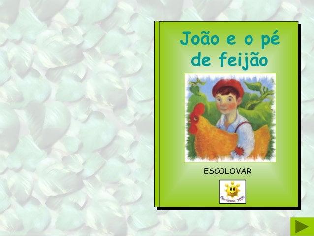 João e o pé de feijão ESCOLOVAR