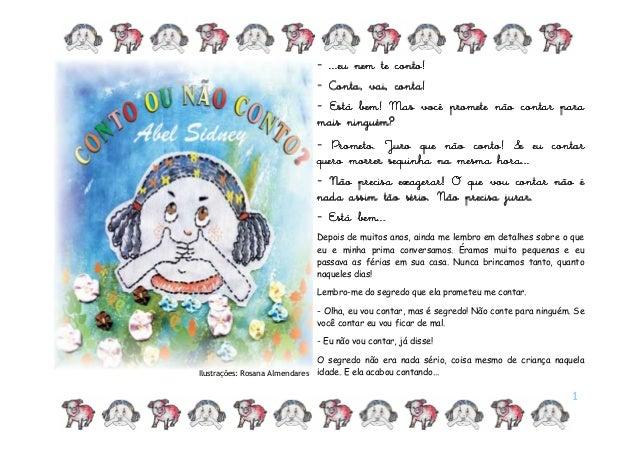 1 Ilustrações: Rosana Almendares - - - - ...eu nem te conto! ...eu nem te conto! ...eu nem te conto! ...eu nem te conto! -...