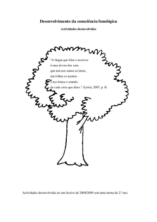 """Desenvolvimento da consciência fonológica Actividades desenvolvidas  """"A língua que falas e escreves é uma árvore dos sons ..."""