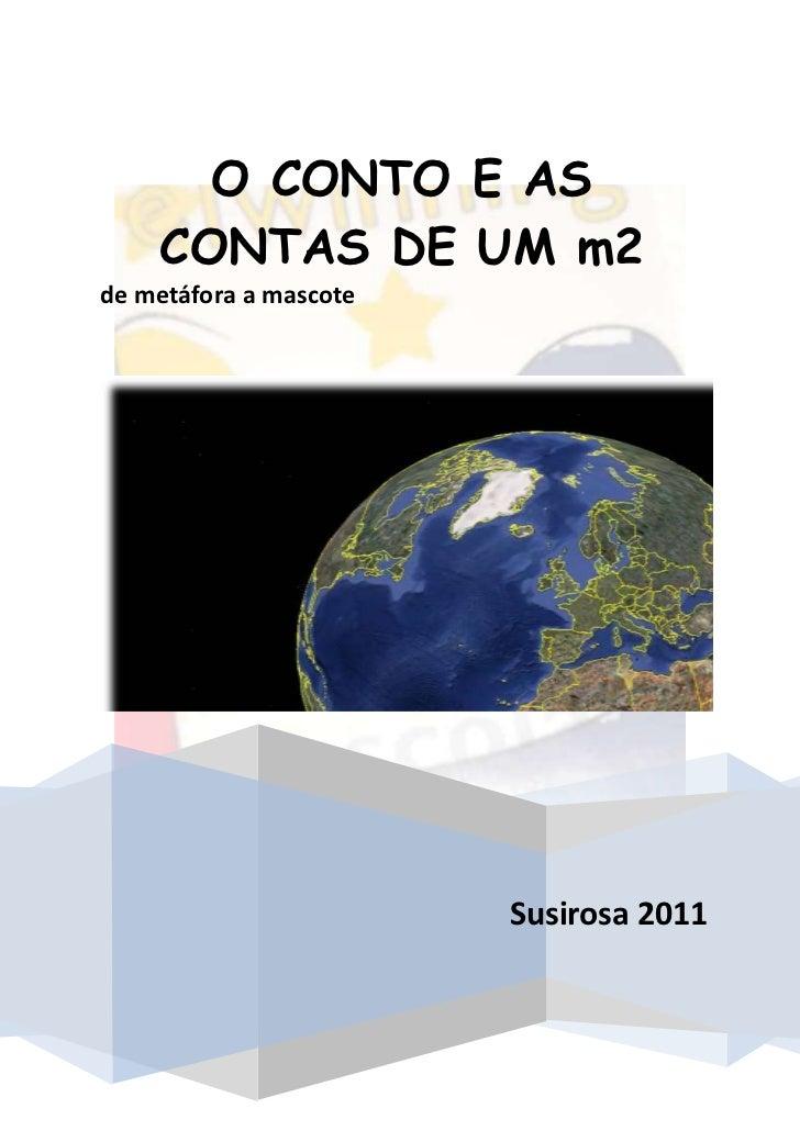 O CONTO E AS    CONTAS DE UM m2de metáfora a mascote                        Susirosa 2011