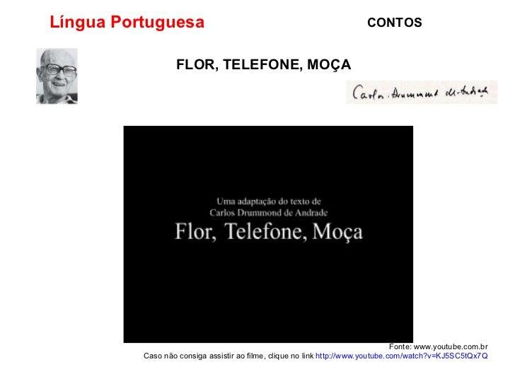 Fonte: www.youtube.com.br Caso não consiga assistir ao filme, clique no link  http://www.youtube.com/watch?v=KJ5SC5tQx7Q L...