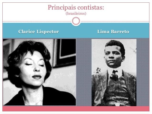 Clarice Lispector Lima Barreto Principais contistas: (brasileiros)