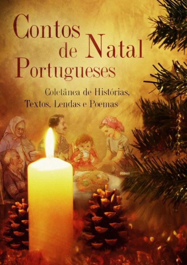 CONTOS DE NATAL PORTUGUESES Coletânea de Histórias, Textos, Lendas e Poemas de vários autores clássicos portugueses Esta o...