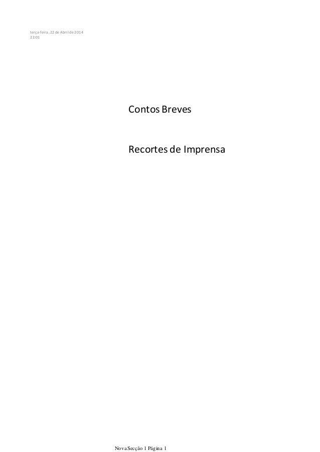 Contos Breves Recortes de Imprensa terça-feira,22 de Abril de 2014 22:01 Nova Secção 1 Página 1