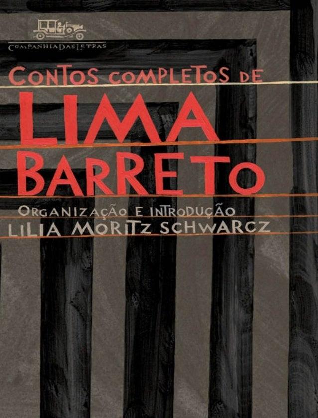 Sumário nota sobre o texto Introdução — Lima Barreto: termômetro nervoso de uma frágil República Lilia Moritz Schwarcz amp...