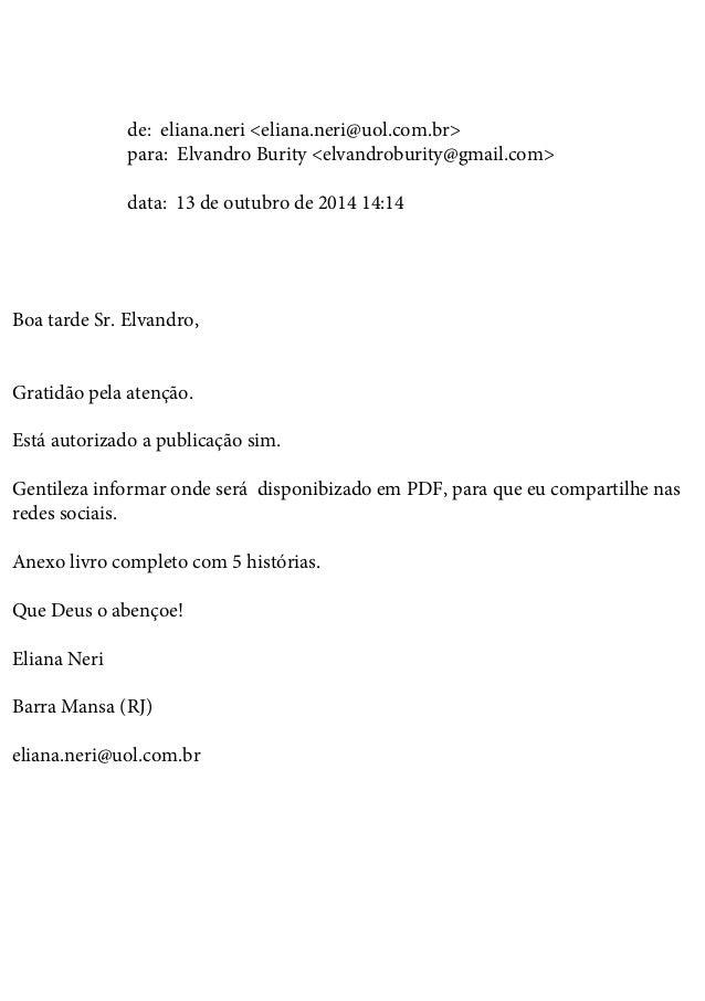 de: eliana.neri <eliana.neri@uol.com.br>  para: Elvandro Burity <elvandroburity@gmail.com>  data: 13 de outubro de 2014 14...