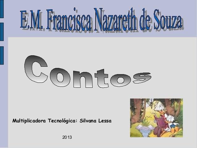 Multiplicadora Tecnológica: Silvana Lessa 2013