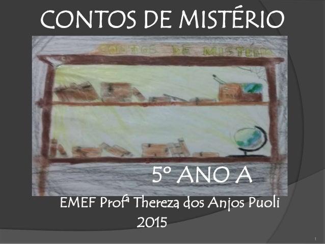 1 CONTOS DE MISTÉRIO 5º ANO A EMEF Profª Thereza dos Anjos Puoli 2015