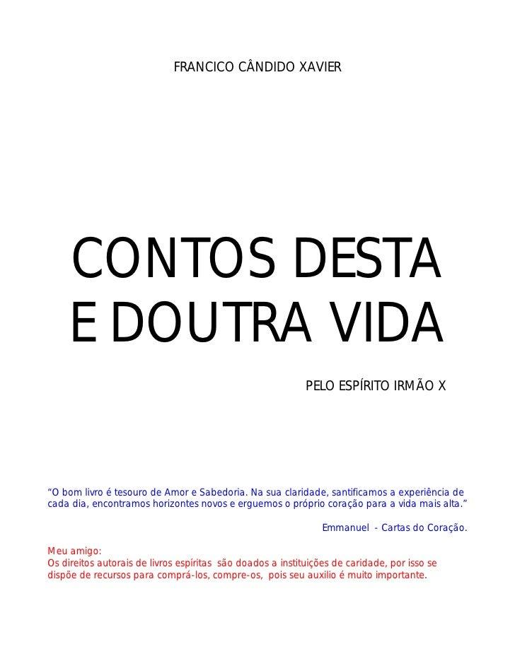 FRANCICO CÂNDIDO XAVIER    CONTOS DESTA    E DOUTRA VIDA                                                            PELO E...