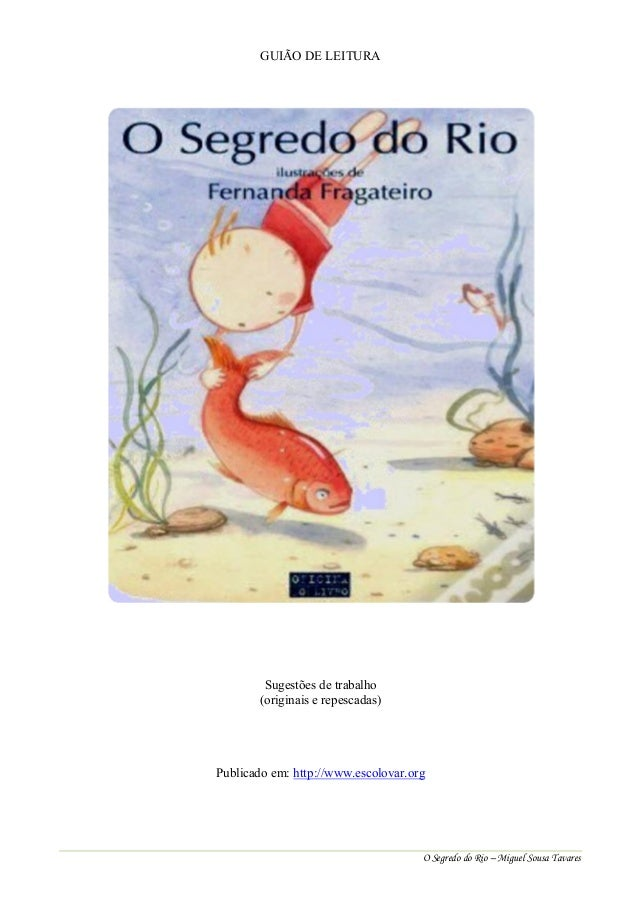 GUIÃO DE LEITURA  Sugestões de trabalho (originais e repescadas)  Publicado em: http://www.escolovar.org  O Segredo do Rio...