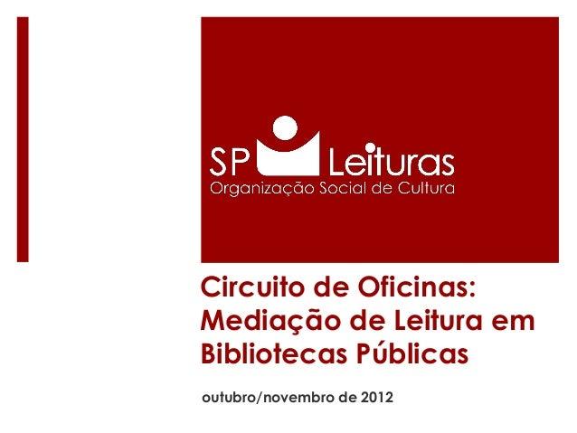 Circuito de Oficinas: Mediação de Leitura em Bibliotecas Públicas outubro/novembro de 2012