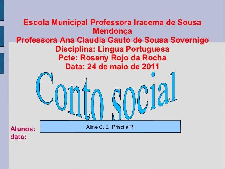 Escola Municipal Professora Iracema de Sousa Mendonça Professora Ana Claudia Gauto de Sousa Sovernigo Disciplina: Língua P...