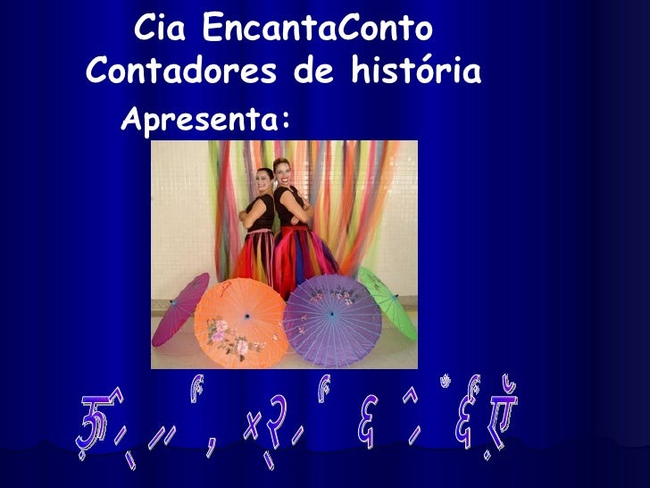 "Cia EncantaConto Contadores de história  Apresenta:   ""Contos, Panos e Cores"""