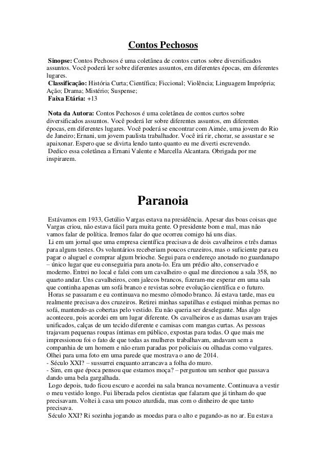 Contos Pechosos Sinopse: Contos Pechosos é uma coletânea de contos curtos sobre diversificados assuntos. Você poderá ler s...