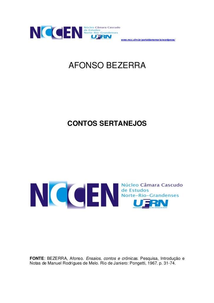 www.mcc.ufrn.br/portaldamemoria/wordpress/                  AFONSO BEZERRA                  CONTOS SERTANEJOSFONTE: BEZERR...