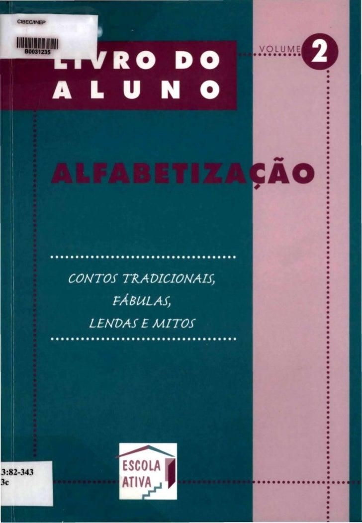 VOLUMELIVRO DOA L U N O     CONTOS TRADICIONAIS,                     FÁBULAS,            LENDAS E MITOS                   ...