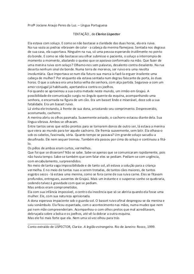 Profª Jociane Araujo Peres da Luz. – Língua Portuguesa                              TENTAÇÃO , de Clarice LispectorEla est...