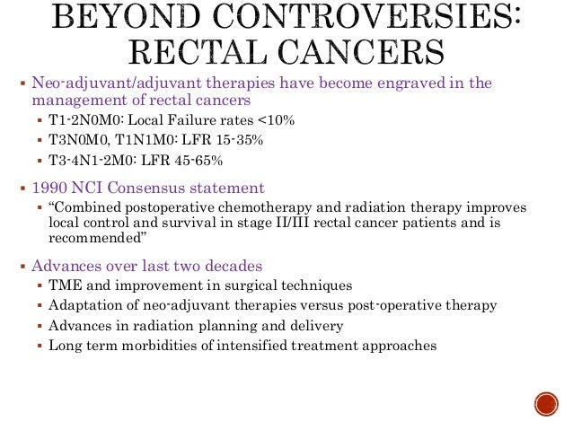 Controversies in the management of rectal cancers Slide 3