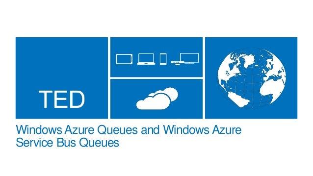 Windows Azure Queues and Windows Azure Service Bus Queues
