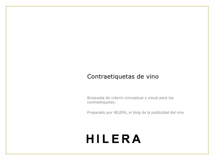 Contraetiquetas de vino Búsqueda de criterio conceptual y visual para las contraetiquetas.  Preparado por HILERA, el blog ...