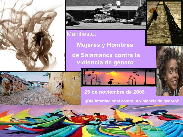 25 de noviembre de 2008 ¡¡Dia Internacional contra la violencia de género!! Manifiesto: Mujeres y Hombres de Salamanca con...
