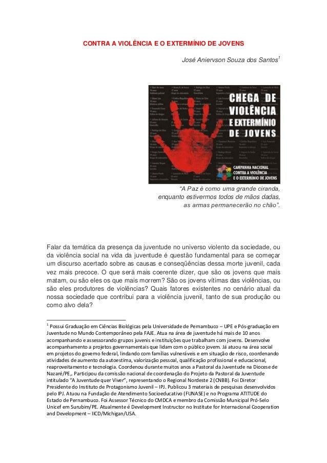 CONTRA A VIOLÊNCIA E O EXTERMÍNIO DE JOVENS                                                           José Aniervson Souza...