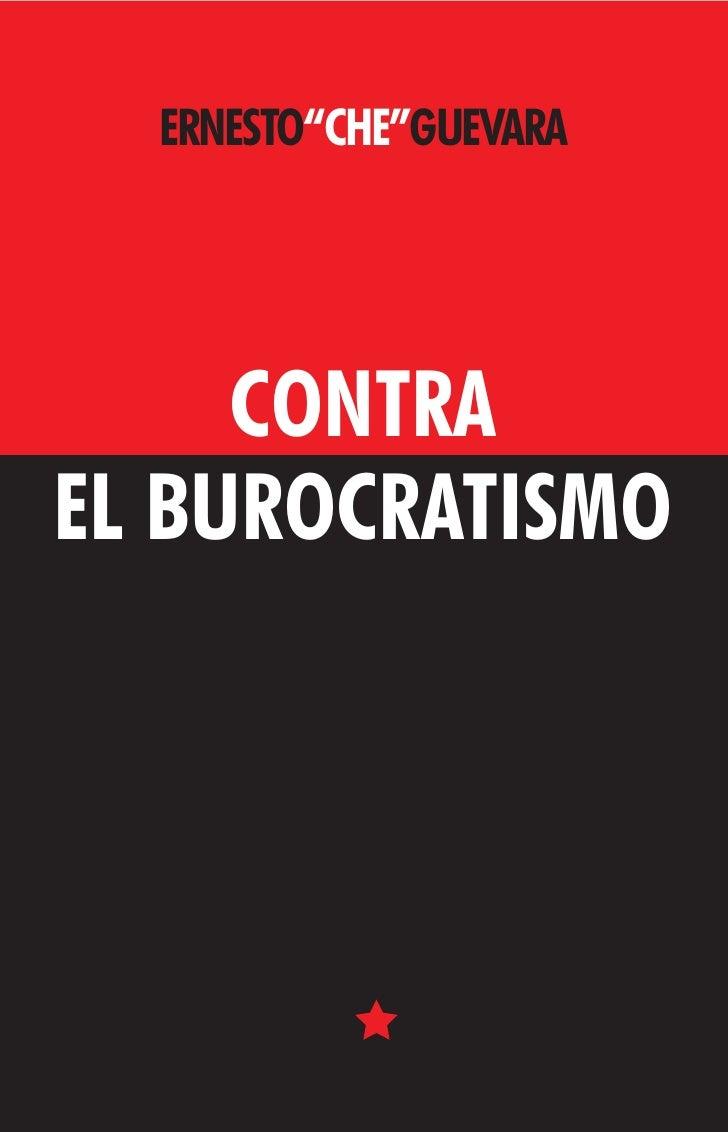 """ERNESTO""""CHE""""GUEVARA     CONTRAEL BUROCRATISMO"""