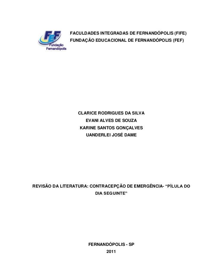 FACULDADES INTEGRADAS DE FERNANDÓPOLIS (FIFE)              FUNDAÇÃO EDUCACIONAL DE FERNANDÓPOLIS (FEF)                 CLA...