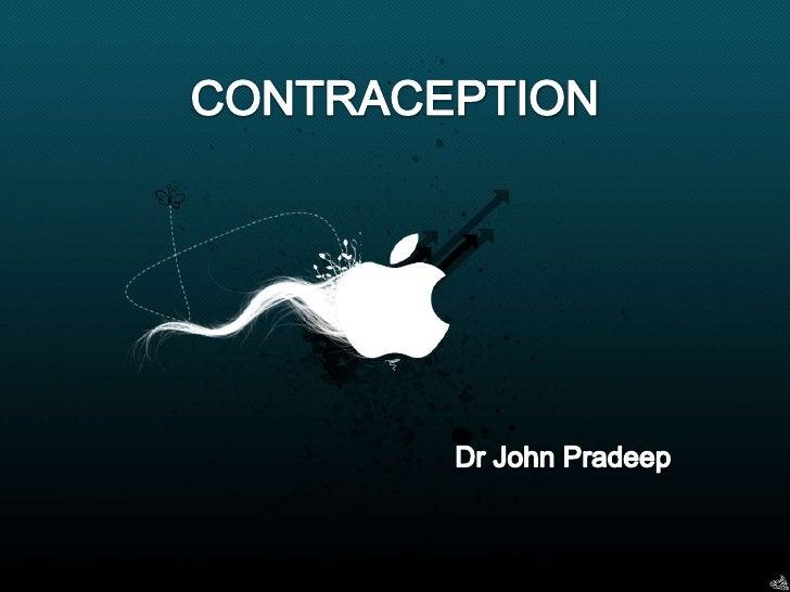 CONTRACEPTION            Dr John Pradee