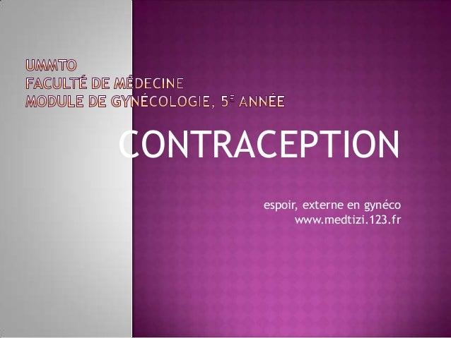 CONTRACEPTION      espoir, externe en gynéco            www.medtizi.123.fr