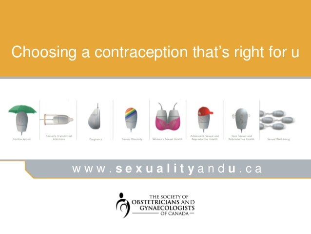 Choosing a contraception that's right for u         www.sexualityandu.ca