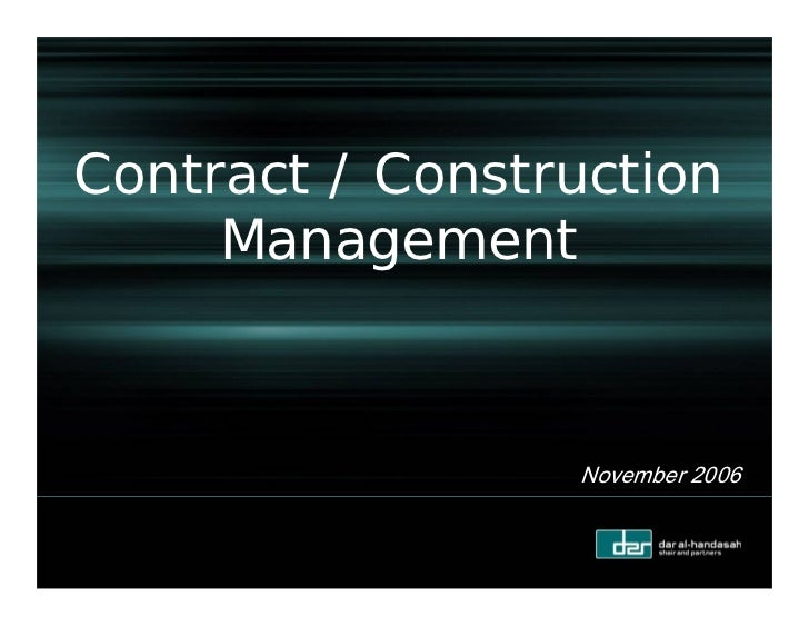 Contract / Construction     Management                 November 2006