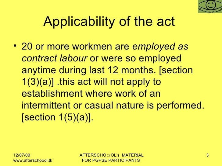 contract labour The court's order regularization of contract labour in case the contract is found to  be a  the contract labour can raise an industrial dispute against the principle.