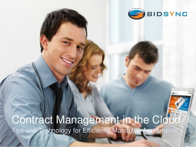 Contract Management in the Cloud Tips and Technology for Efficiently Managing Agreements