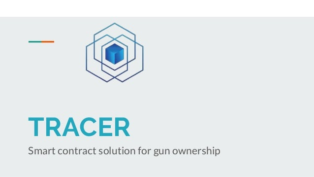 TRACER Smart contract solution for gun ownership
