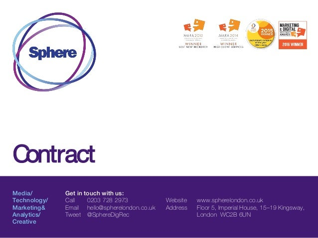 Contract Media/ Technology/ Marketing& Analytics/ Creative Get in touch with us: Call 0203 728 2973 Email hello@spherelond...
